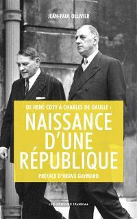 De René Coty à Charles de Gaulle : naissance d'une République
