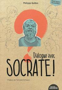 Dialogue avec Socrate !