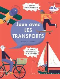 Joue avec les transports : un cahier de coloriage et d'activités