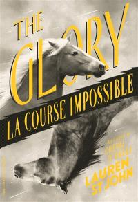 The glory : la course impossible
