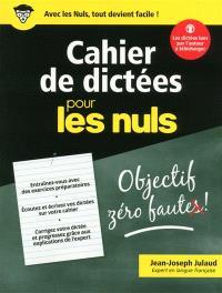 Cahier de dictées pour les nuls : données à Paris, Nancy, Vannes, Nice, Brive, Le Clos de Vougeot, Montréal...