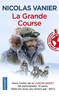 La grande course : dans l'enfer de la Yukon Quest