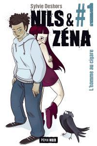 Nils & Zéna. Volume 1, L'homme au cigare