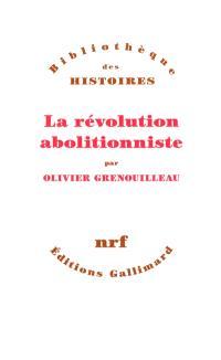 La révolution abolitionniste
