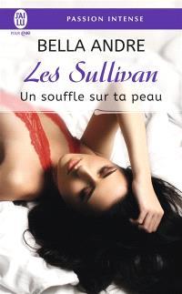 Les Sullivan. Volume 8, Un souffle sur ta peau
