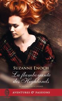Scandaleux Ecossais. Volume 4, La flamboyante des Highlands