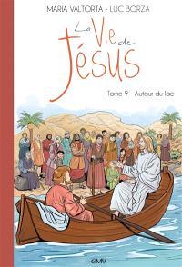 La vie de Jésus. Volume 9, Autour du lac