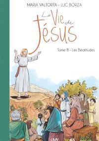 La vie de Jésus. Volume 8, Les Béatitudes