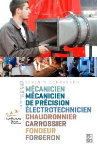 Les métiers créateurs d'équipement : mécanicien, mécanicien de précision, électrotechnicien, chaudronnier, carrossier, fondeur, forgeron