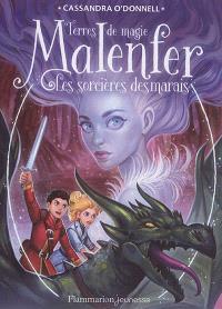 Malenfer. Volume 4, Les sorcières des marais : terres de magie