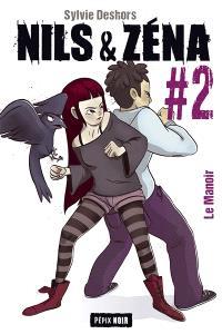 Nils & Zéna. Volume 2, Le manoir
