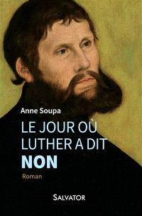 Le jour où Luther a dit non