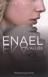 Enael. Volume 3, L'alliée
