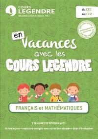 En vacances avec les cours Legendre : français et mathématiques : du CE1 au CE2
