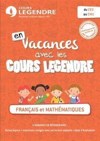 En vacances avec les cours Legendre : français et mathématiques : du CE2 au CM1
