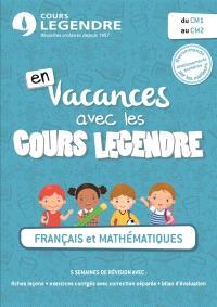 En vacances avec les cours Legendre : français et mathématiques : du CM1 au CM2