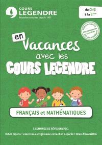 En vacances avec les cours Legendre : français et mathématiques : du CM2 à la 6e