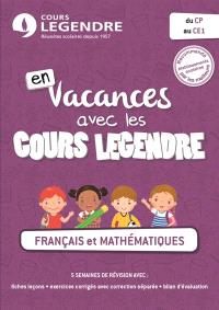 En vacances avec les cours Legendre : français et mathématiques : du CP au CE1