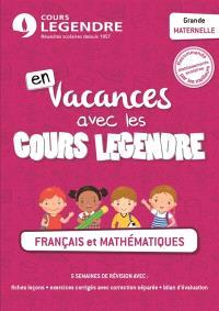 En vacances avec les cours Legendre : français et mathématiques : grande maternelle