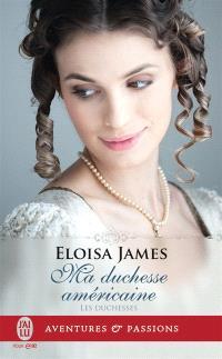 Les duchesses. Volume 9, Ma duchesse américaine