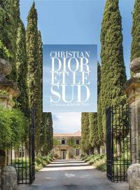 Christian Dior et le Sud : la château de La Colle Noire