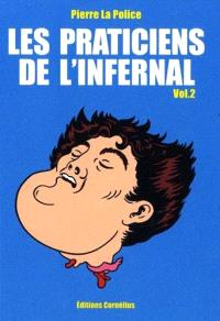 Les praticiens de l'infernal. Volume 2