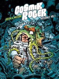 Cosmik Roger : intégrale. Volume 1