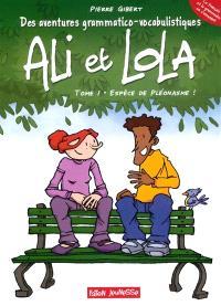 Ali et Lola : des aventures grammatico-vocabulistiques. Volume 1, Espèce de pléonasme !