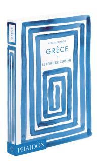 Grèce : le livre de la cuisine