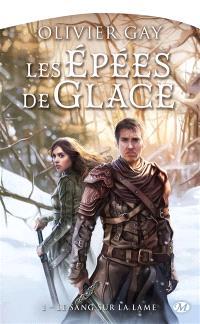 Les épées de glace. Volume 1, Le sang sur la lame