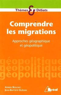Comprendre les migrations : approches géographique et géopolitique