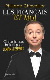 Les Français et moi : chroniques drolatiques (enfin j'espère)