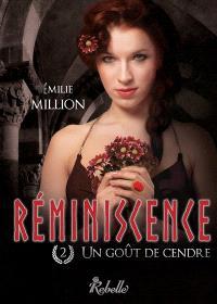 Réminiscence. Volume 2, Un goût de cendre