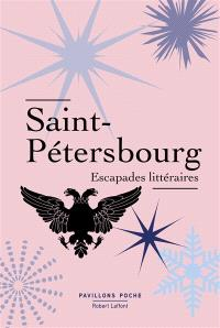 Saint-Pétersbourg : escapades littéraires