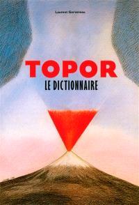 Topor : le dictionnaire