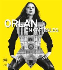 Orlan en capitales : exposition, Paris, Maison européenne de la photographie, du 19 avril au 18 juin 2017