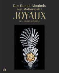 Des Grands Moghols aux maharajahs : joyaux de la collection Al Thani