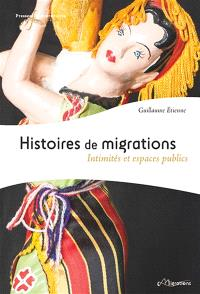 Histoires de migrations : intimités et espaces publics