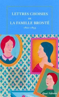 Lettres choisies de la famille Brontë : 1821-1855