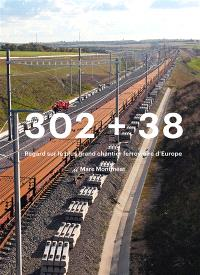 302 + 38 : regard sur le plus grand chantier ferroviaire d'Europe