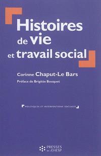Histoires de vie et travail social : intervention, formation et recherche