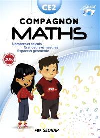 Compagnon maths CE2 : nombres et calculs, grandeurs et mesures, espace et géométrie : manuel + carnet de leçons