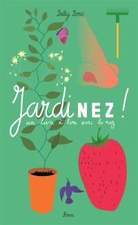 Jardinez : un livre à lire avec le nez
