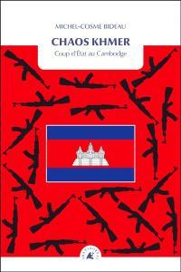 Chaos khmer : coup d'Etat au Cambodge