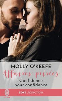 Affaires privées. Volume 2, Confidence pour confidence