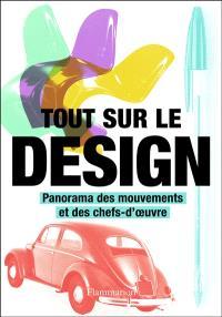 Tout sur le design : panorama des mouvements et des chefs-d'oeuvre
