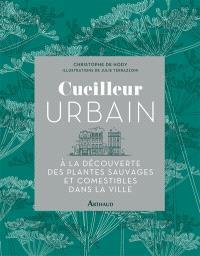 Cueilleur urbain : à la découverte des plantes sauvages et comestibles dans la ville
