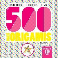 500 maxi origamis so peps : des modèles et tous les plis de base