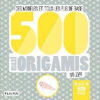 500 maxi origamis so zen : des modèles et tous les plis de base