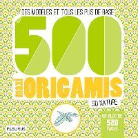 500 maxi origamis so nature : des modèles et tous les plis de base